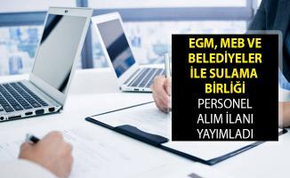 İŞKUR Aracılığıyla EGM, MEB ve Belediyeler İle Sulama Birliği Personel Alım İlanı Yayımladı!