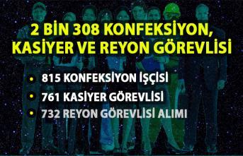 iŞKUR'dan konfeksiyon, kasiyer ve reyon görevlisi iş ilanları! 2 bin 308 personel alımı