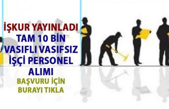İŞKUR'dan Yeni İş İlanları! 10 Bin Daimi İşçi Personel alımı Yapılacaktır