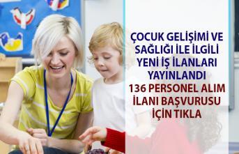 İŞKUR güncel İş İlanları! İŞKUR tarafından, 136 Çocuk gelişimi uzmanı, çocuk sağlığı personel alımı yapılacaktır!