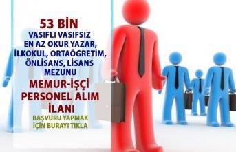 İŞKUR tarafından 53 bin memur personel alımı yapılacaktır! İŞKUR işçi alımı güncel iş ilanları!