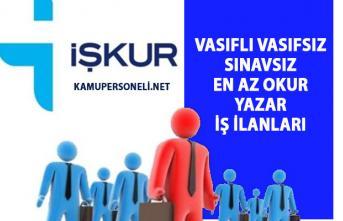 İŞKUR tarafından yeni iş ilanları yayınlandı! Vasıflı vasıfsız işçi ve personel alım ilanları!