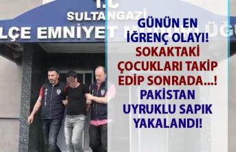 İstanbul'da sapık pakistanlı! Sultangazi'de sokakta oynayan çocukları izleyip mastürbasyon yapan sapık yakalandı