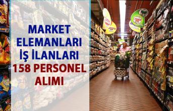 Market iş ilanları! İŞKUR tarafından 158 market elemanı personel alımı yapılacaktır