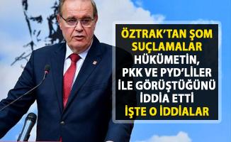 Öztrak'tan flaş iddia: 'Hükümet PKK ve PYD ile görüşmeler yapıyorlarmış'