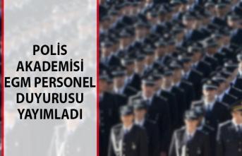 Polis Akademisi EGM Personel Alımı Duyurusu Yayımlandı