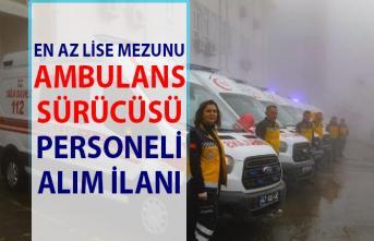 Sağlık personeli alım ilanları! 10 Ambulans şoförü personel alımı iş başvurusu