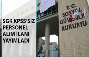 SGK, KPSS Şartsız Kamu Personeli Alım İlanı Yayımladı! SGK Personel Alım İlanları 2019