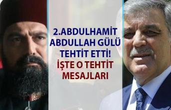 TRT Payitaht dizisinde 2. Abdulhamit Abdullah Gül'ü tehdit etti! İşte tehdit mesajları!..