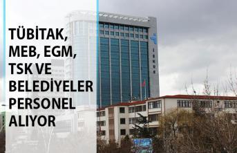 TÜBİTAK, MEB, EGM, TSK ve Belediyeler Personel Alım İlanı Yayımladı!