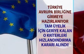 Türkiye, Avrupa Birliği'ne (AB) tam üyelik sürecinde atması gereken adımları atmaya hazırlanıyor