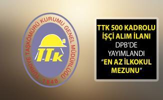 Türkiye Taş Kömürü Kurumu (TTK) 500 Kadrolu İşçi Alım İlanı DPB'de Yayımlandı