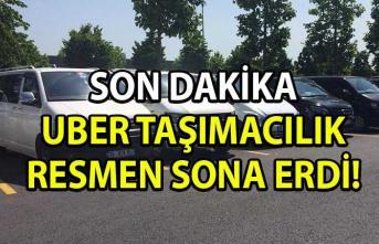 UBER, Türkiye'de ki faaliyetlerini resmen durdurduğunu açıkladı!