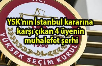 YSK'nın İstanbul kararına karşı çıkan 4 üyenin muhalefet şerhi