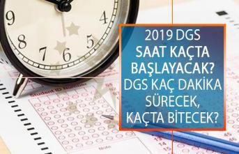 2019 DGS Saat Kaçta Başlayacak? 2019 ÖSYM DGS Kaç Dakika Sürecek, Kaçta Bitecek?