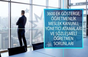3600 Ek Gösterge, Öğretmenlik Meslek Kanunu, Yönetici Atamaları ve Sözleşmeli Öğretmen Sorunları