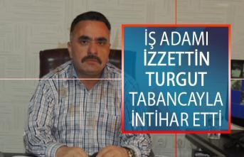 Adanalı İş Adamı İzzettin Turgut Evinde Tabancayla İntihar Etti!