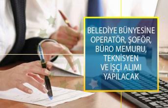 Belediye Bünyesine Operatör, Şoför, Büro Memuru, Teknisyen ve İşçi Alımı Yapılacak!