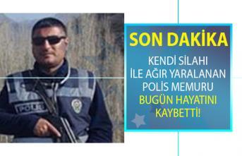 Bitlis'te görev yaparken kendi silahı ile ağır yaralanan polis memuru bugün hayatını kaybetti!