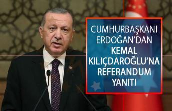 Cumhurbaşkanı Erdoğan'dan Kemal Kılıçdaroğlu'na Referandum Yanıtı!