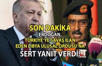 Cumhurbaşkanı Erdoğan'dan Türkiye'yi tehtit eden Libya Ulusal Ordusu'na sert yanıt geldi!