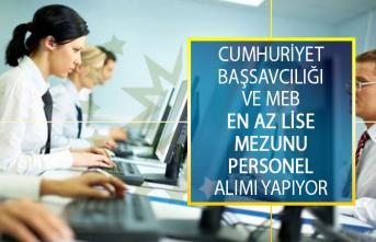 Cumhuriyet Başsavcılığı ve MEB En Az Lise Mezunu Personel Alımı İş İlanı Yayımladı!