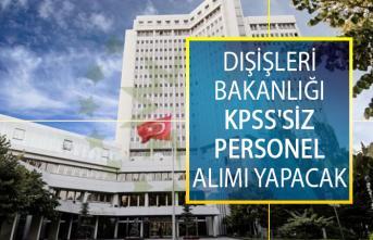 Dışişleri Bakanlığı KPSS'Siz Personel Alımı Yapacak! Dışişleri Bakanlığı Personel Alımı İş İlanları