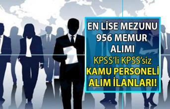 En az lise, önlisans ve lisans mezunu 956 memur alımı ve KPSS şartlı-şartsız kamu personeli alımı başvuruları devam ediyor!