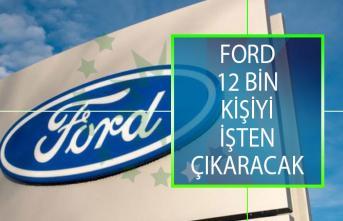 Ford Şok Kararı Açıkladı! 12 Bin Kişiyi İşten Çıkaracak!