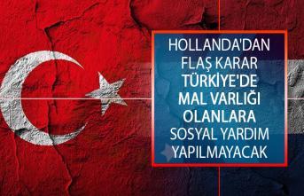 Hollanda'dan Flaş Karar! Türkiye'de Mal varlığı Olan, Hollanda'da Yaşayanlara Sosyal Yardım Yapılmayacak