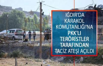Iğdır Şehit Bülent Aydın Hudut Karakol Komutanlığı'na PKK'lı Teröristlerce Taciz Ateşi Açıldı!