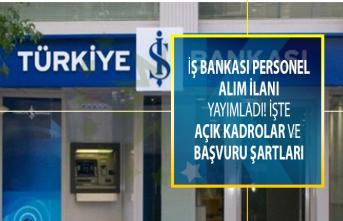 İş Bankası personel alım ilanı yayımladı! İşte açık kadrolar, başvuru şartları ve koşulları