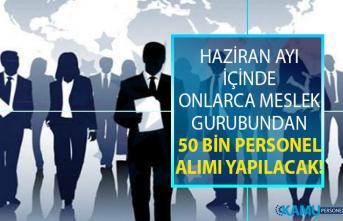 İŞKUR 25 Haziran iş ilanları! İŞKUR KPSS şartsız sınavsız onlarca meslekten 50 bin personel alımı yapıyor!