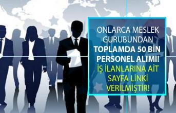 İŞKUR'dan güncel iş ilanları! İŞKUR KPSS şartsız sınavsız onlarca meslekten 50 bin personel alımı yapıyor!