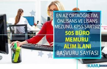 İŞKUR tarafından en az lise, önlisans mezunu KPSS'siz 505 büro personeli alımı yapılacaktır!