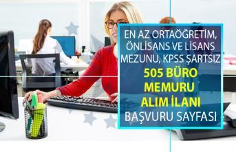 İŞKUR tarafından en az lise, önlisans mezunu KPSS'siz 505 büro memuru alımı yapılacaktır!