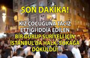İstanbul Küçükçekmece'de olay! Kız çocuğunu taciz eden Suriyeliler için halk sokağa döküldü!