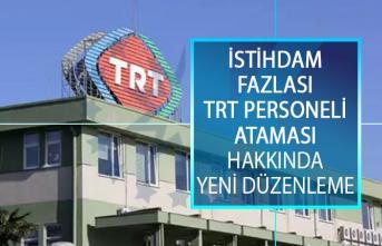 İstihdam Fazlası TRT Personeli Ataması Hakkında Yeni Düzenleme Resmi Gazete'de Yayımlandı!