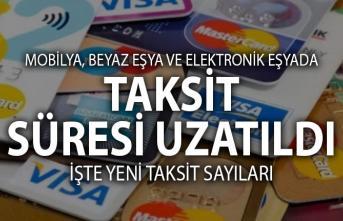 Kredi Kartı Taksit Sayısı ve Süresi Uzatıldı. İşte mobilya, Beyaz Eşya ve Elektronikte yeni taksit sayıları