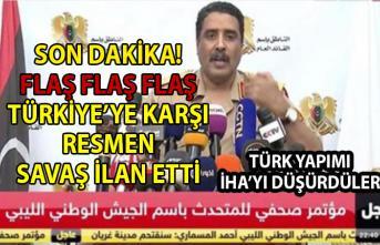 Libya ulusal ordusu resmen Türkiye'ye karşı savaş ilan etti!