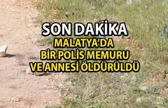 Malatya Akçadağ İlçesinde bir polis memuru ve annesi öldürüldü!