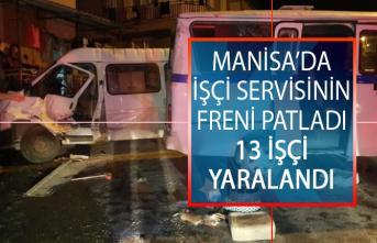 Manisa Alaşehir'de İşçi Servisinin Freni Patladı! 13 İşçi Yaralandı
