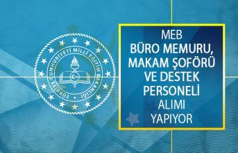 Milli Eğitim Bakanlığı (MEB) Büro Memuru, Makam Şoförü ve Destek Personeli Alımı İş İlanı Yayımladı!