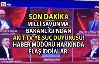 Milli Savunma Bakanlığı'ndan (MSB) Akit TV'ye suç duyurusu! Skandal Sözler Söyleyen Akit Gazetesi Haber Müdürü Murat Alan Hakkında Flaş Gelişme!