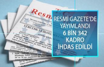 Resmi Gazete'de Yayımlandı!  6 Bin 342 Kadro İhdas Edildi!