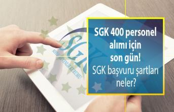 SGK 400 personel alımı için son gün! SGK başvuru şartları neler?