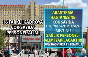 Sivas Araştırma Hastanesine çok sayıda çeşitli kadrolara sağlık personeli alımı yapılacaktır!