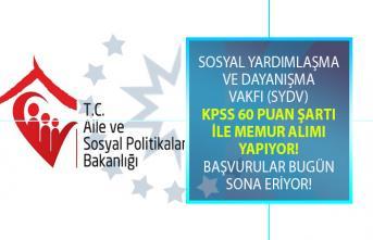 Sosyal Yardımlaşma ve Dayanışma Vakfı (SYDV) KPSS 60 Taban puanı ile memur alımı yapıyor!