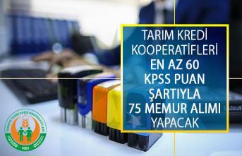 Tarım Kredi Kooperatifleri En Az 60 KPSS Puan Şartıyla 75 Memur Alımı Yapacak!