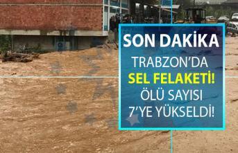 Trabzon Arıklı ilçesinde meydana gelen sel felaketi 7 can aldı!